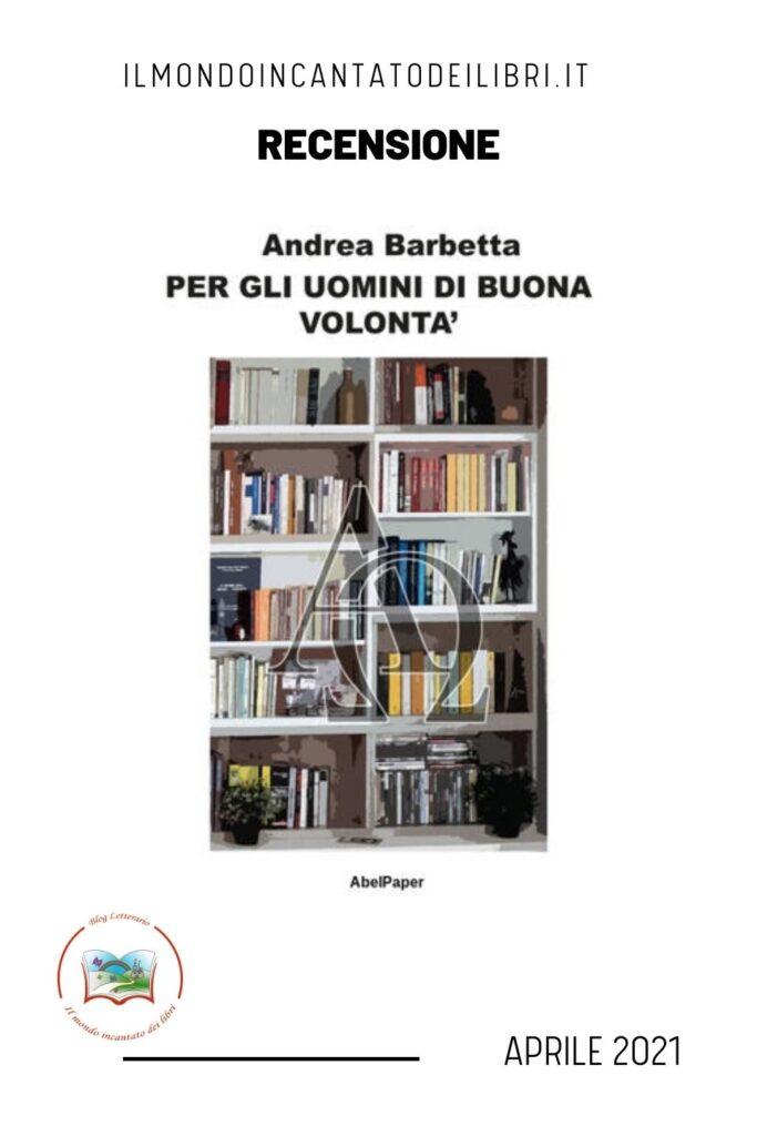 Per gli uomini di buona volontà di Andrea Barbetta