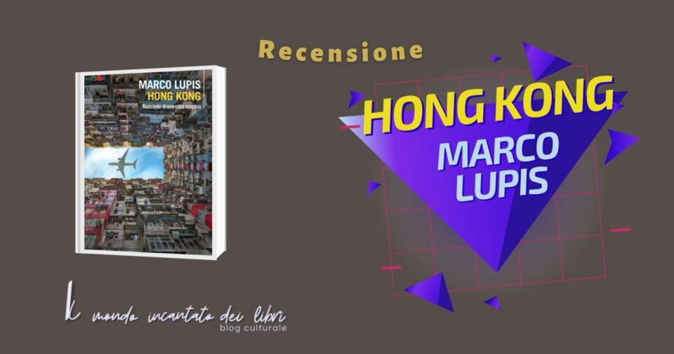 Hong Kong  Racconto di una citta sospesa di Marco Lupis