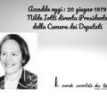 Accadde oggi : 20 giugno 1979. Nilde Iotti diventa Presidente della Camera dei Deputati. Articolo di Anna Gelardi