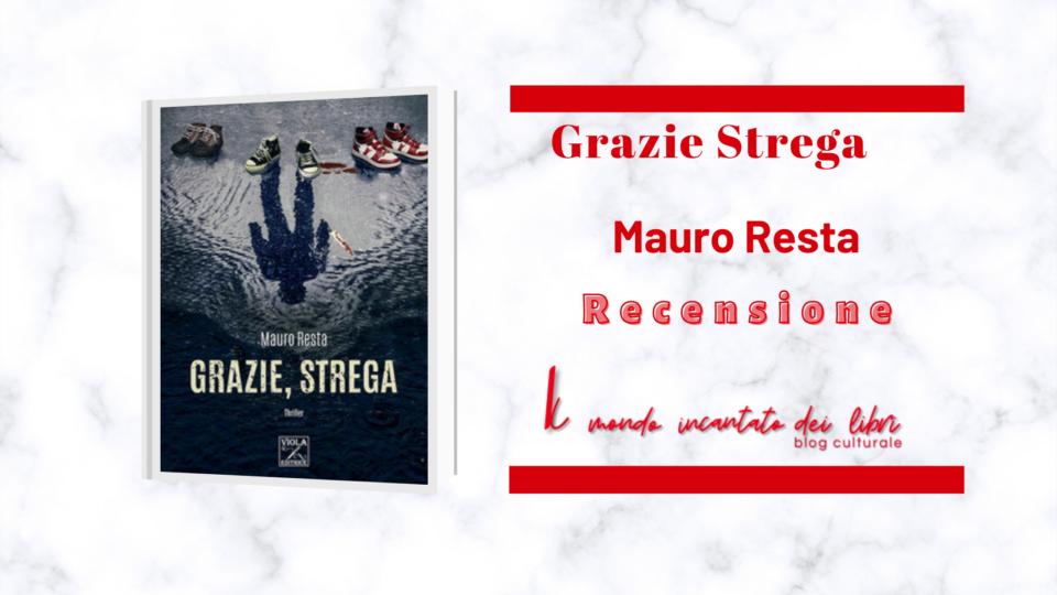 Grazie, strega di Mauro Resta