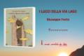 """""""I Lucci della Via Lago"""", di Giuseppe Festa"""
