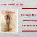 """""""Il Drappo di Seta"""", di Emiliana Catalano. Recensione di Terry Lezzi"""