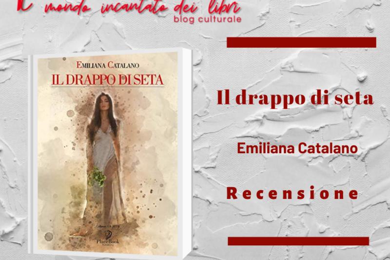 """""""Il Drappo di Seta"""", di Emiliana Catalano"""