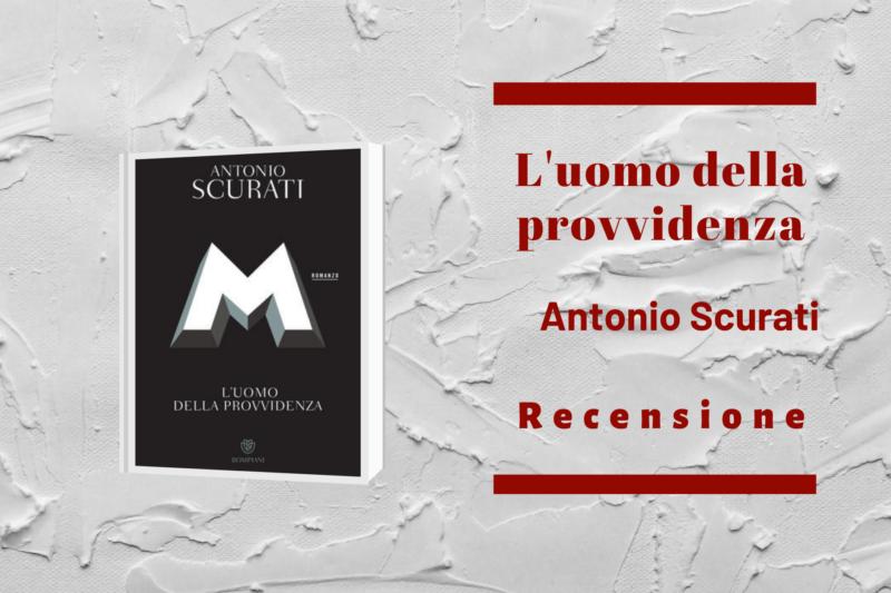 """""""M. L'Uomo della Provvidenza"""", di Antonio Scurati"""