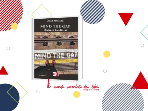 """Segnalazione libro: """"Mind the Gap – Distanze Londinesi"""", di Luisa Multinu"""