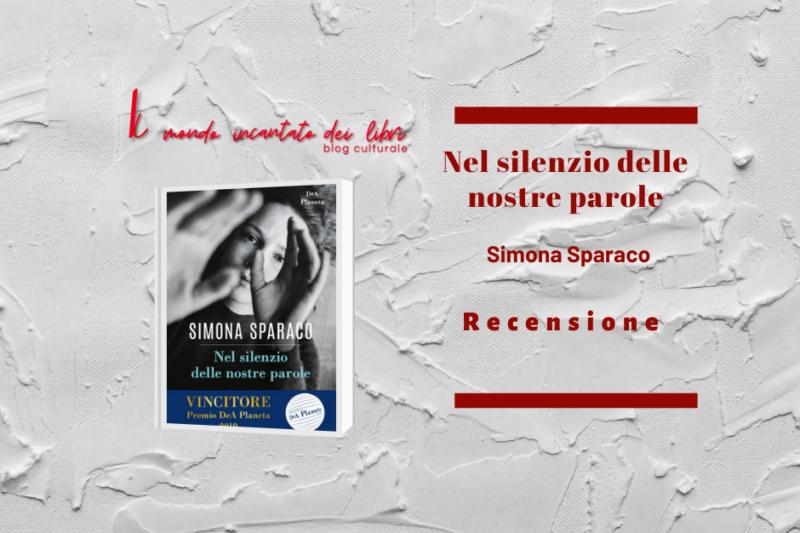 """""""Nel silenzio delle nostre parole"""", di Simona Sparaco"""