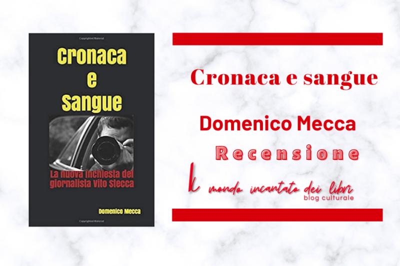Cronaca e sangue – La nuova indagine del giornalista Vito Stecca di Domenico Mecca