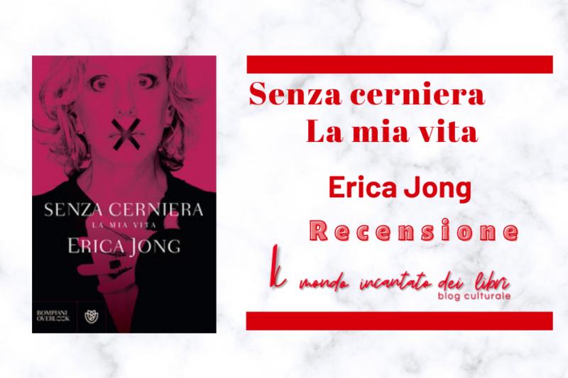 Senza cerniera – La mia vita di Erica Jong
