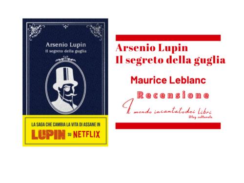 Arsenio Lupin – Il segreto della guglia di Maurice Leblanc