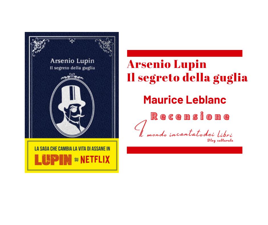 Arsenio Lupin - Il segreto della guglia di Maurice Leblanc. Letto da Fabiana Manna
