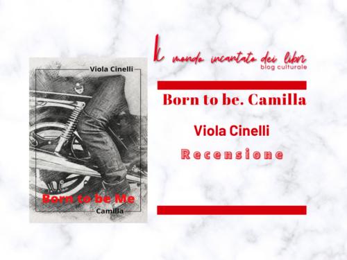 Born to be. Camilla di Viola Cinelli