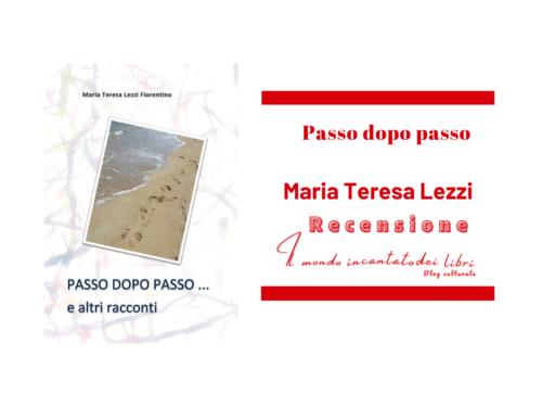 Passo dopo passo di Maria Teresa Lezzi Fiorentino