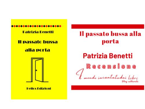 Il passato bussa alla porta di Patrizia Benetti