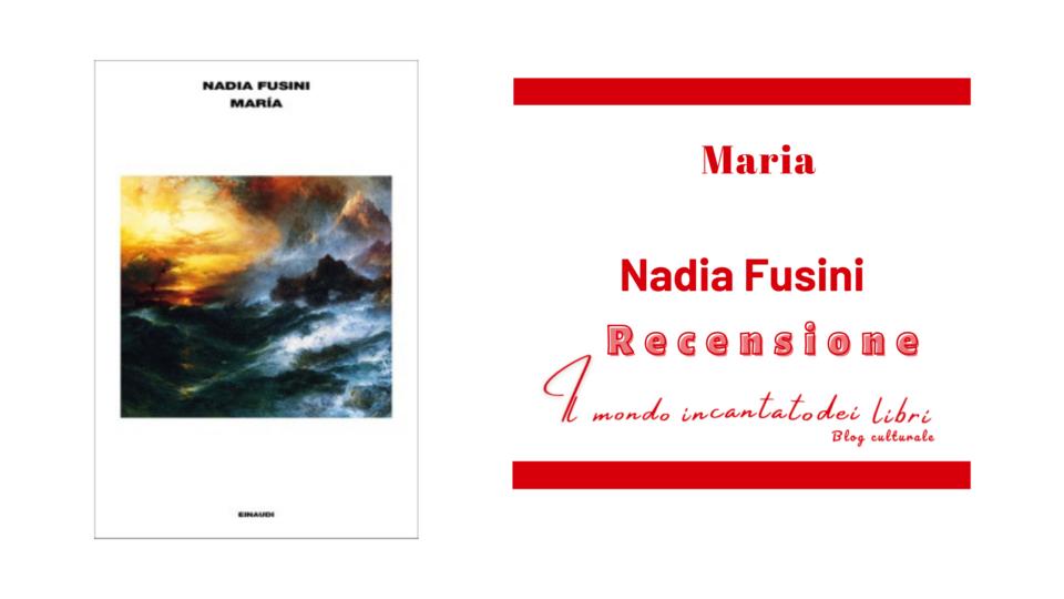 Maria di Nadia Fusini