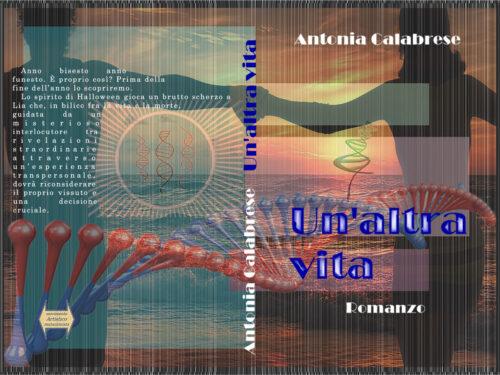 """Presentazione libro """" Un'altra vita """" di Antonia Calabrese"""