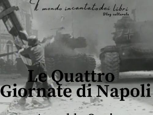Accadde oggi 27/30 settembre 1943 Le Quattro Giornate di Napoli