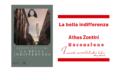 La bella indifferenza di Athos Zontini