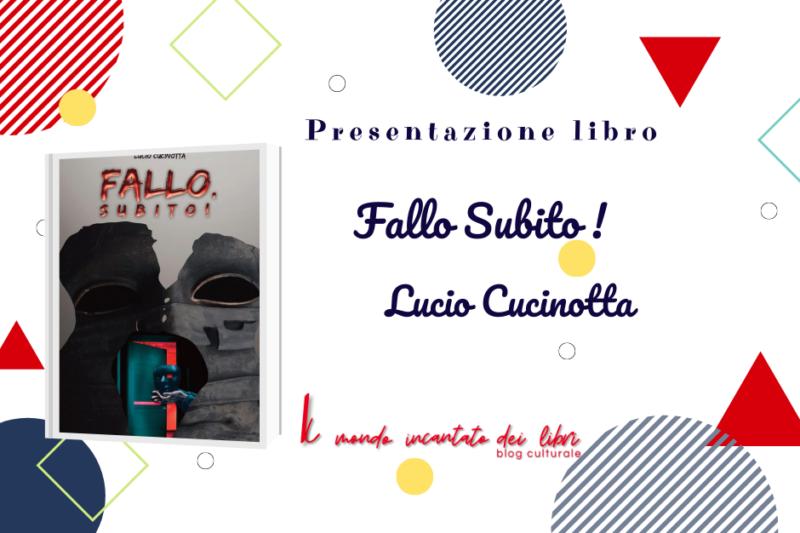 Segnalazione Libro : FALLO, subito! , di Lucio Cucinotta