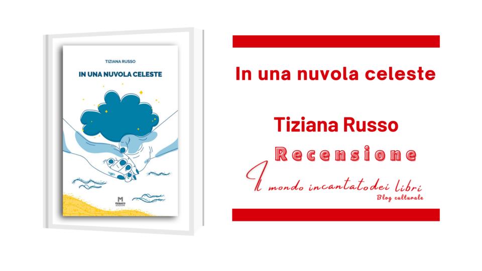 """""""In una nuvola celeste"""", di Tiziana Russo"""