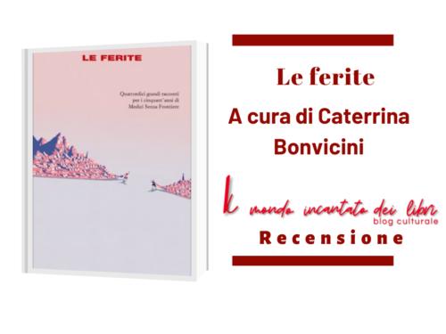 Le ferite a cura di Caterina Bonvicini