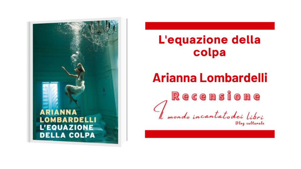L'equazione della colpa di Arianna Lombardelli