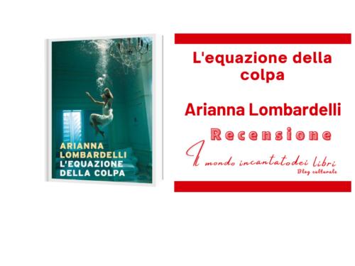L'equazione della colpa, Arianna Lombardelli.