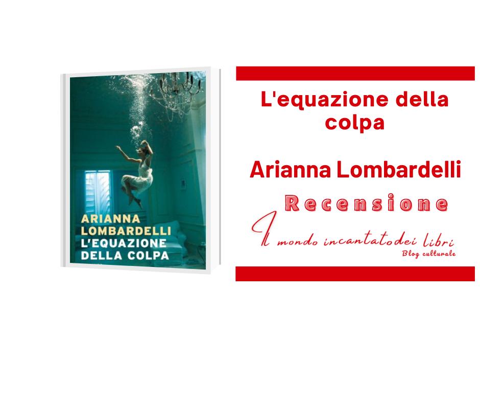 L'equazione della colpa, Arianna Lombardelli. Recensione di Elisa Santucci