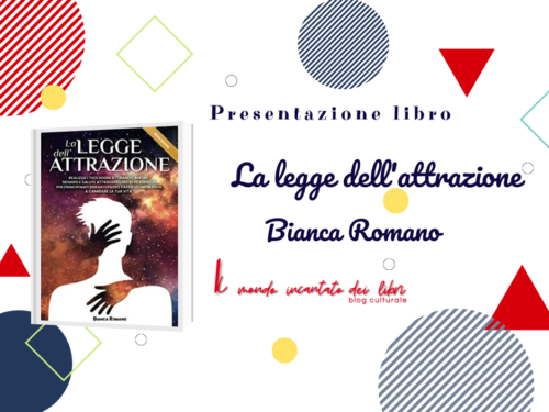 Presentazione libro: La legge dell'attrazione, Bianca Romano
