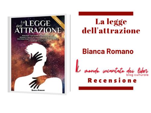 """""""La Legge dell'Attrazione"""", di Bianca Romano"""