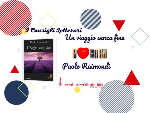 """SEGNALAZIONE SILLOGE POETICA: """"Viaggio senza fine"""", DI PAOLO RAIMONDI"""